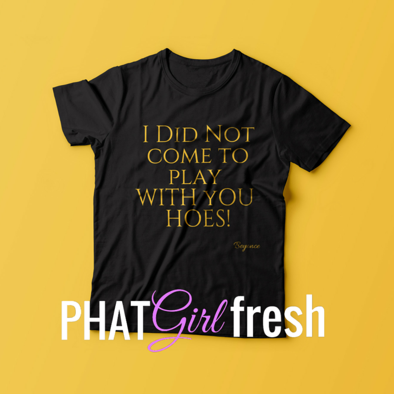I Did Not TEE BY PHAT GIRL FRESH. wm