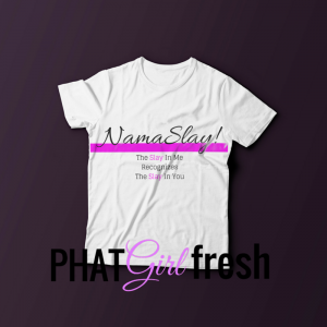 NamaSlay TEE BY PHAT GIRL FRESH.wm