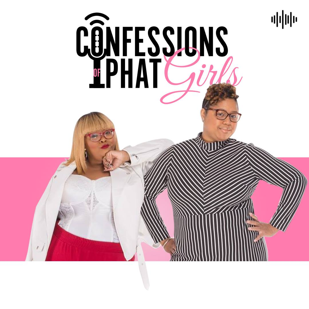 Confessions Of PHAT Girls podcast cover art